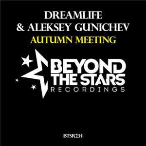 DreamLife & Aleksey Gunichev - Autumn Meeting Album