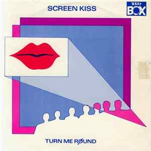 Screen Kiss - Turn Me Round Album