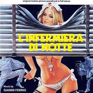 Gianni Ferrio - L'Infermiera Di Notte / La Liceale Seduce I Professori (Original Motion Picture Soundtrack) Album