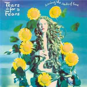 Tears For Fears - Sowing The Seeds Of Love Album