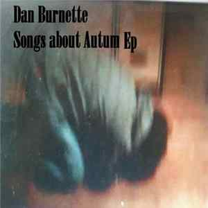 Dan Burnette - Songs About Autumn Ep Album