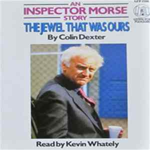 Kevin Whately, Colin Dexter - The Jewel That Was Ours: An Inspector Morse Story Album