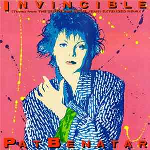 Pat Benatar - Invincible (Theme From The Legend Of Billie Jean) (Extended Remix) Album
